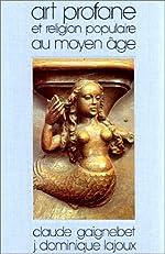 Art profane et Religion populaire au Moyen Age de Claude Gaignebet
