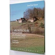 L'architecture paysanne en Périgord et sa restauration