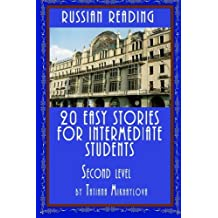 Russian Reading: 20 Easy Stories For Intermediate Students. Level II