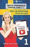 Aprender sueco - Fácil de leer   Fácil de escuchar - Texto paralelo: Lectura fácil en sueco: Volume 1 (CURSO EN AUDIO)