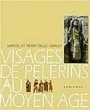 Image de Les visages de pélerins au Moyen-Âge