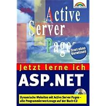 Jetzt lerne ich ASP.NET . Dynamische Webseiten im .NET-Framework einfach programmiert by Christian Wenz (2002-02-15)
