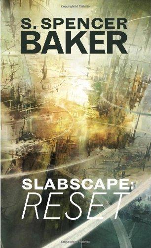 Slabscape : Reset: Written by S. Spencer Baker, 2010 Edition, (1st Edition) Publisher: Blip Books [Paperback]