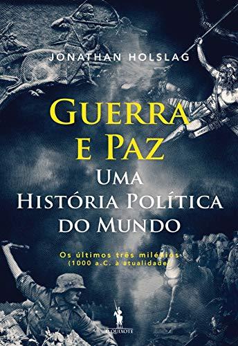 Guerra e Paz – Uma História Política do Mundo (Portuguese Edition ...