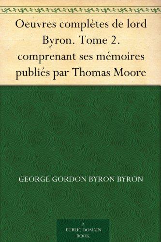 Oeuvres complètes de lord Byron. Tome 2. comprenant ses mémoires publiés par Thomas Moore (French Edition)