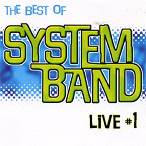 Live, Vol. 1 (The Best of Sytem Band) -