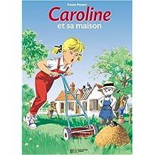 Caroline et sa maison