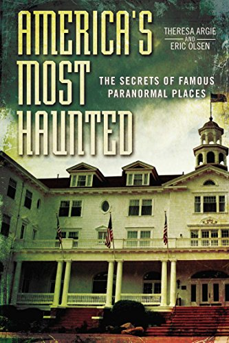 America's Most Haunted: The Secrets of Famous Paranormal Places (English Edition)