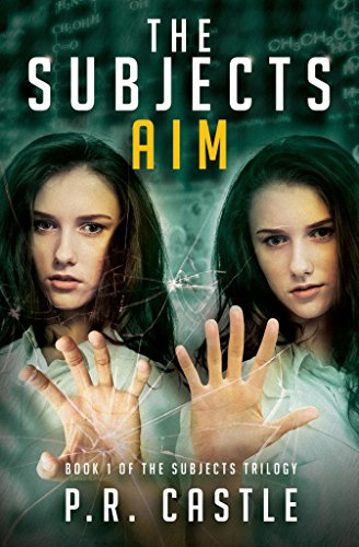 Aim (Book 1 of The Subjects Trilogy) by P.R. Castle