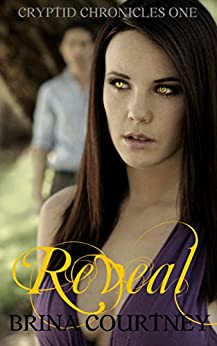 Reveal (Young Adult Paranormal Romance) (Cryptid Chronicles Book 1) by [Courtney, Brina]