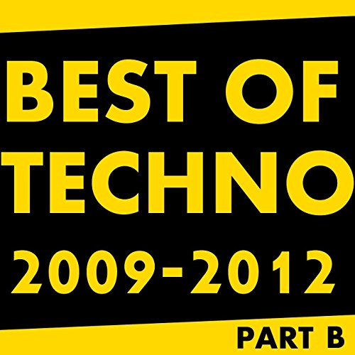 Best Of Techno 2009 - 2012 Part B