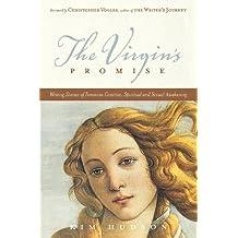 The Virgin's Promise: Writing Stories of Feminine Creative, Spiritual, and Sexual Awakening