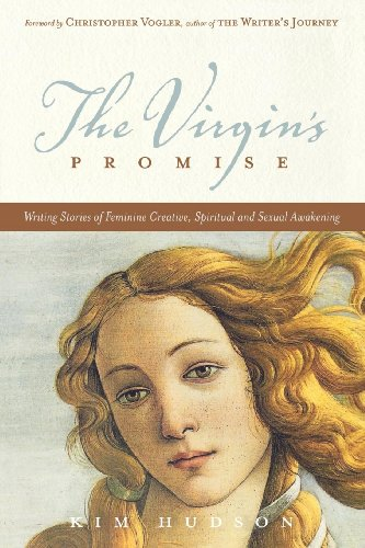 The Virgin's Promise: Writing Stories of Feminine Creative, Spiritual, and Sexual Awakening (English Edition)