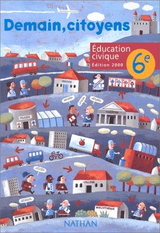 Education civique, 6e, édition 2000 par Collectif