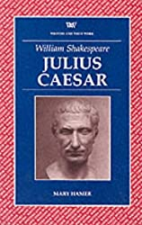William Shakespeare Julius Caesar (Writers and their Work) (Writers & Their Work)