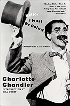 Hello, I Must Be Going: Groucho and His Friends (English Edition) di [Chandler, Charlotte]