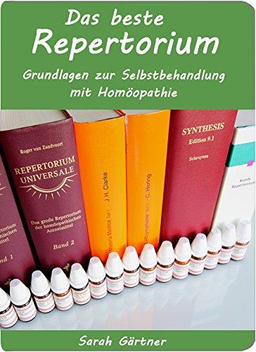 Das beste Repertorium. Grundlagen zur Selbstbehandlung mit Homöopathie. Kent, Barthel und Synthesis von Schroyens im Vergleich mit Homöopathie-Software. Wer bietet den Schlüssel zum Erfolg?