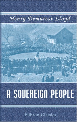 A Sovereign People: A Study of Swiss Democracy