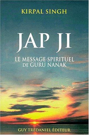 JAP JI. Le message spirituel de Guru Nanak
