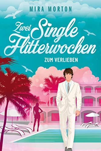 Zwei Singleflitterwochen zum Verlieben: Liebesroman (Marry me 2)