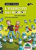 L'esercito dei robot: un mistero con tanti robot tutti da costruire (Nick e Tesla Vol. 2)