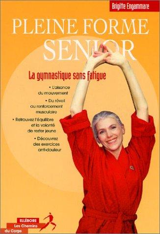 Descargar Libro Pleine forme senior de Brigitte Engammare