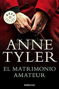 El matrimonio amateur par Anne Tyler