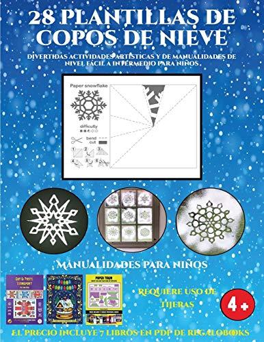 Manualidades para niños (Divertidas actividades artísticas y de manualidades de nivel fácil a intermedio para niños): 28 plantillas de copos de nieve: ... de nivel fácil a intermedio para niños