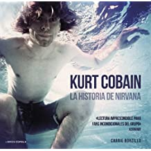 Kurt Cobain. La historia de Nirvana (Musica Y Cine (l.Cupula))