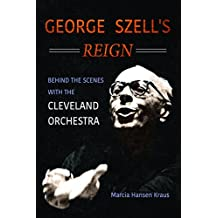 George Szell's Reign: Behind the Scenes With the Cleveland Orchestra