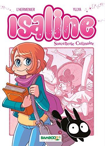 Isaline (1) : Isaline : sorcellerie culinaire. 1