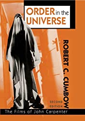Order in the Universe: The Films of John Carpenter (The Scarecrow Filmmakers Series Book 70) (English Edition)