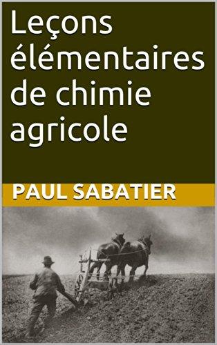 Leçons élémentaires de chimie agricole par Paul Sabatier