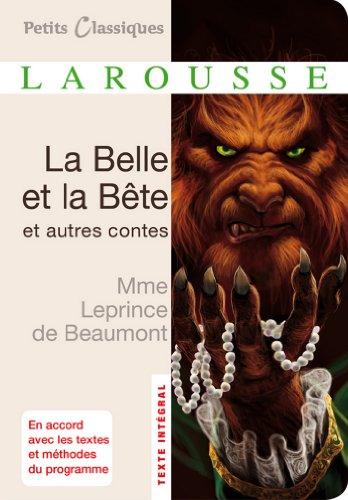 La belle et la bête et autres contes (Petits Classiques Larousse t. 165) par Madame Leprince de Beaumont