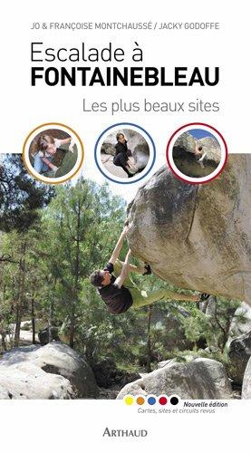 Escalade à Fontainebleau : Les plus beaux sites par Jacky Godoffe