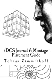 tDCS Journal & Montage Placement Guide: Transcranial Direct Current Stimulation