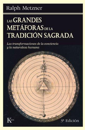Las Grandes Metáforas De La Tradición Sagrada (Sabiduría perenne) por Ralph Metzner