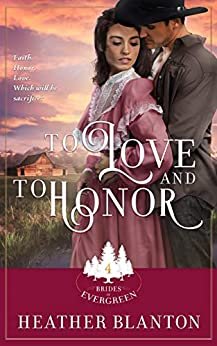 To Love and to Honor: Expanded (Brides of Evergreen Book 4) (English Edition) par [Blanton, Heather]