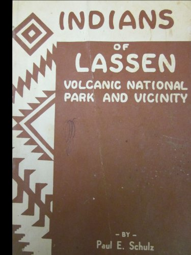 Indians of Lassen Volcanic National Park and Vicinity