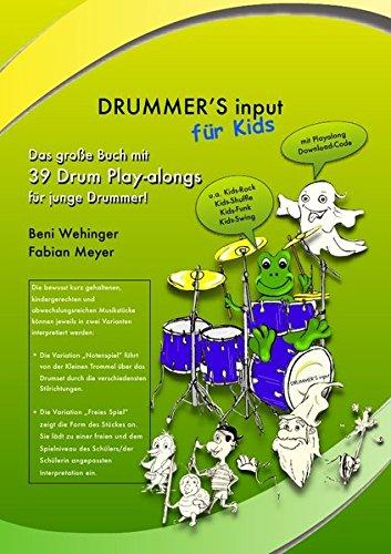 DRUMMER'S input für Kids: Das große Buch mit 39 Drum Play-alongs für junge Drummer!
