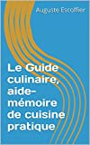 Le Guide culinaire, aide-mémoire de cuisine pratique - Format Kindle - 2,99 €