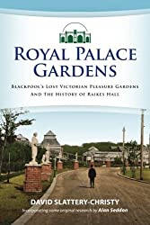 Royal Palace Gardens: Blackpool's Lost Victorian Pleasure Gardens