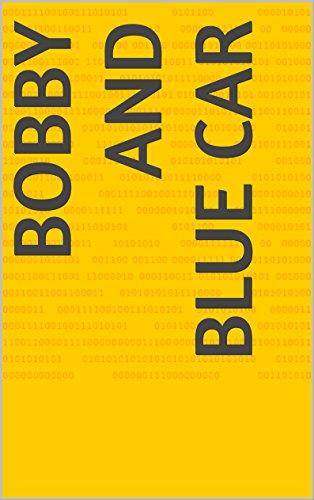 Bobby And Blue Car (English Edition)