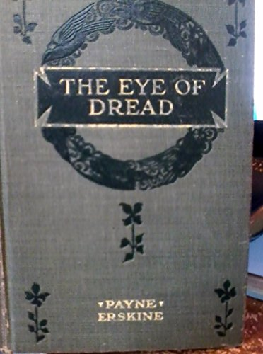 The Eye of Dread 1913 [Hardcover] -