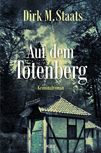 Staats, Dirk M.: Auf dem Totenberg