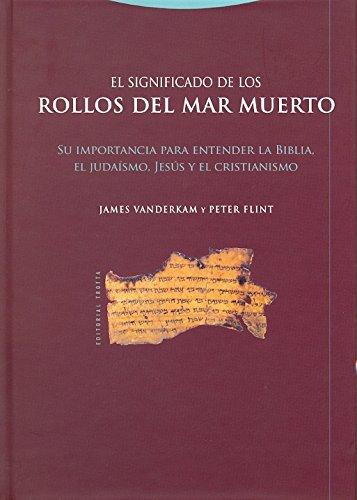 El significado de los rollos del Mar Muerto (Estructuras y Procesos. Religión)