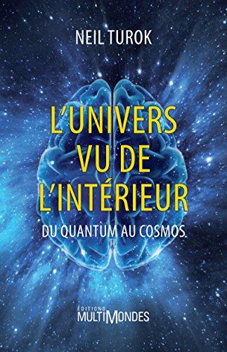 L'univers vu de l'intérieur: Du quantum au cosmos. par Neil Turok