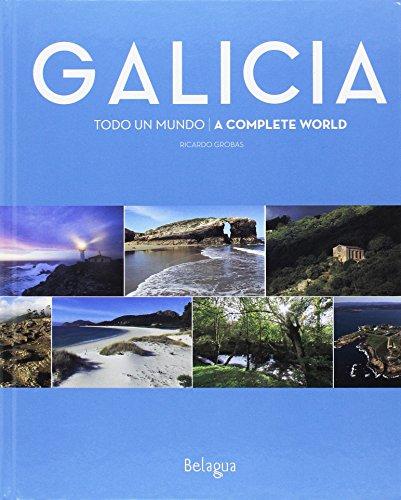 Descargar Libro Galicia: Todo un mundo de Ricardo Grobas Antunez