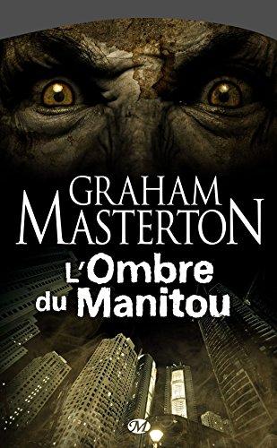 L'Ombre du Manitou: Manitou, T3 par Graham Masterton