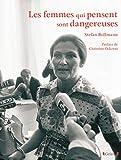 Les femmes qui pensent sont dangereuses